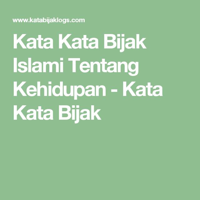 Kata Kata Bijak Islami Tentang Kehidupan Kata Kata Bijak Quote