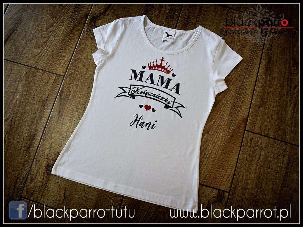 Koszulka Dla Mamy Z Imieniem Corki Ksiezniczki Koszulki Corki