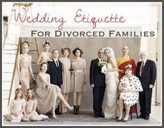 Wedding Etiquette For Divorced Parents Wedding Etiquette Wedding Ettiquette Family Wedding Photos