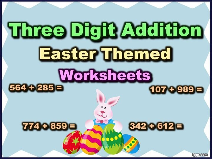 Three Digit Addition - Easter Themed Worksheets - Horizontal (15 ...