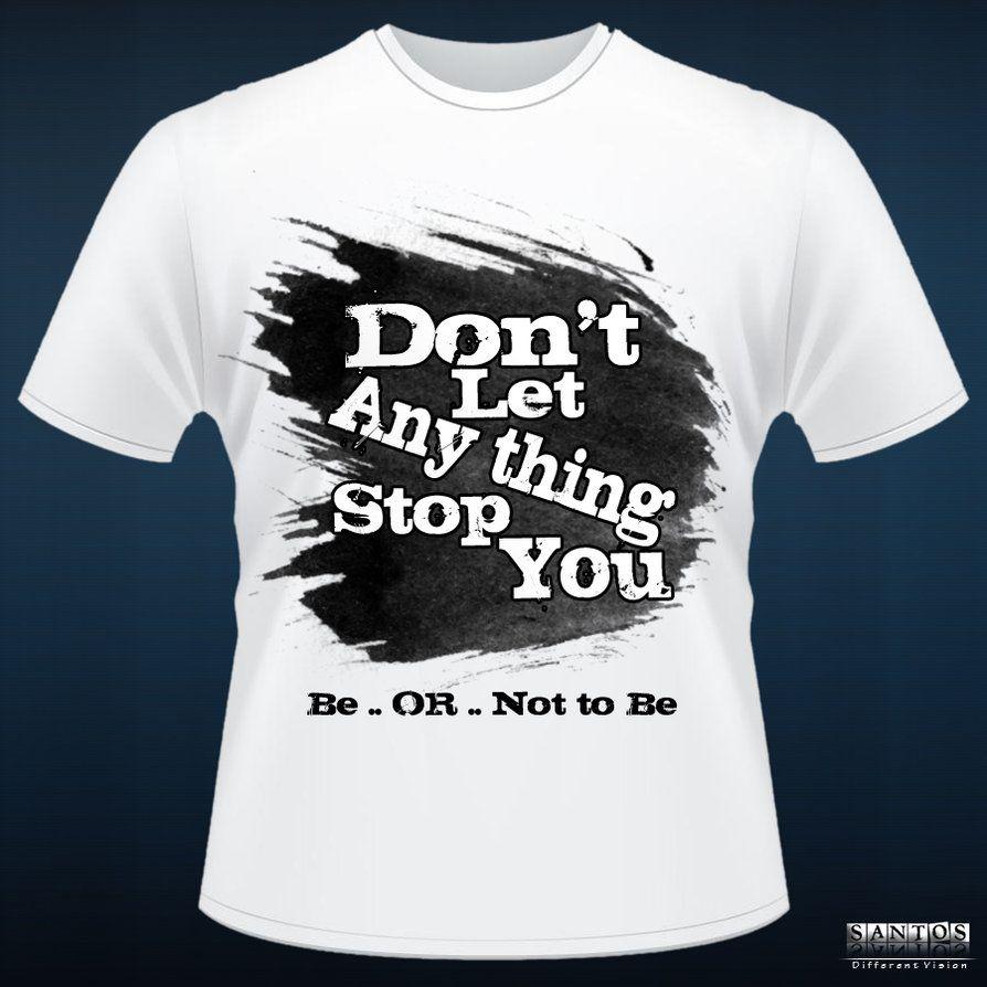 T Shirt Design 6 By Santoos On Deviantart Screen Printing Shirts Design Design Your T Shirt Tshirt Designs