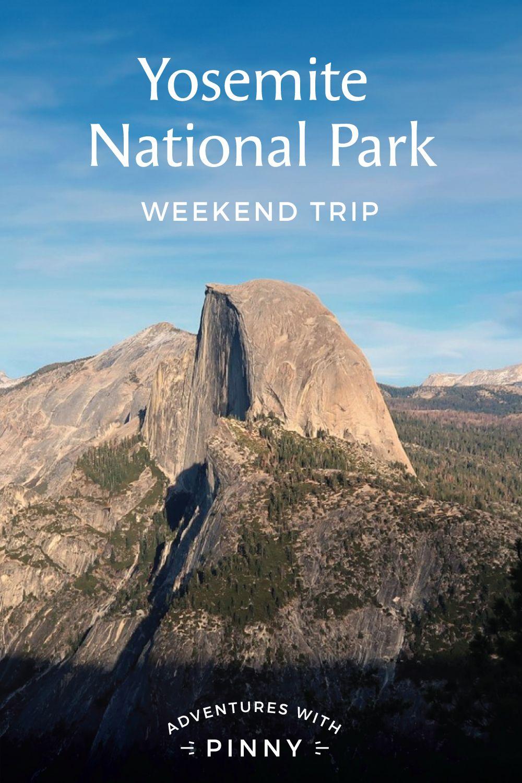 Yosemite National Park Weekend Trip In 2020 Yosemite National Park California National Parks Yosemite
