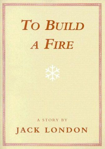 To Build A Fire Book Essay Theme Introduction Topic
