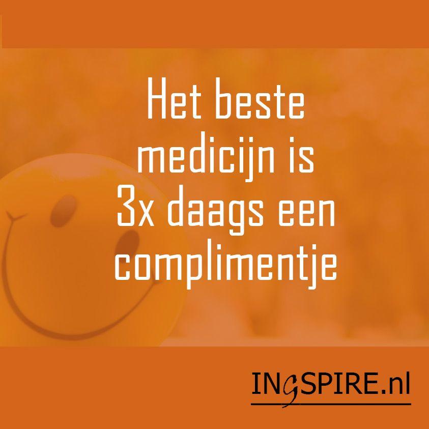Grappige Citaten Familie : Spreuk het beste medicijn is daags een complimentje