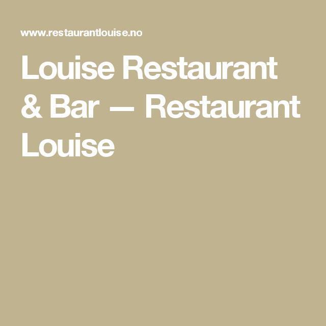 Louise Restaurant & Bar — Restaurant Louise