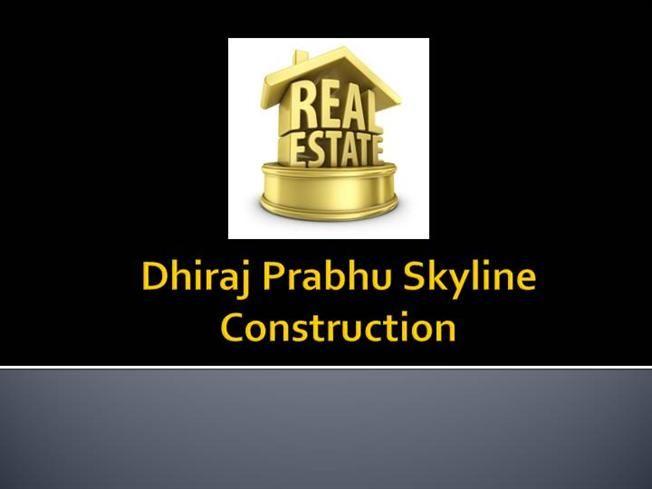 Dhiraj Prabhu Skyline Construction by skylineconstructions via authorSTREAM