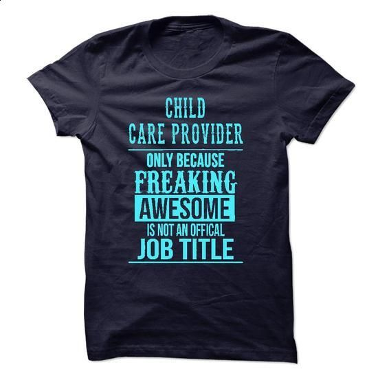 Child Care Provider - #dc hoodies #army t shirts. PURCHASE NOW => https://www.sunfrog.com/LifeStyle/Child-Care-Provider-49144254-Guys.html?60505