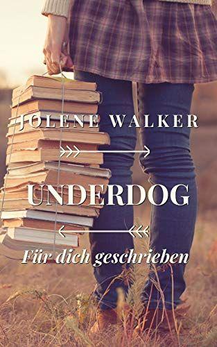 Underdog: Für dich geschrieben von [Jolene Walker]