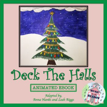 Deck The Halls: Animated Song Book   Music classroom activities, Deck the halls, Song book