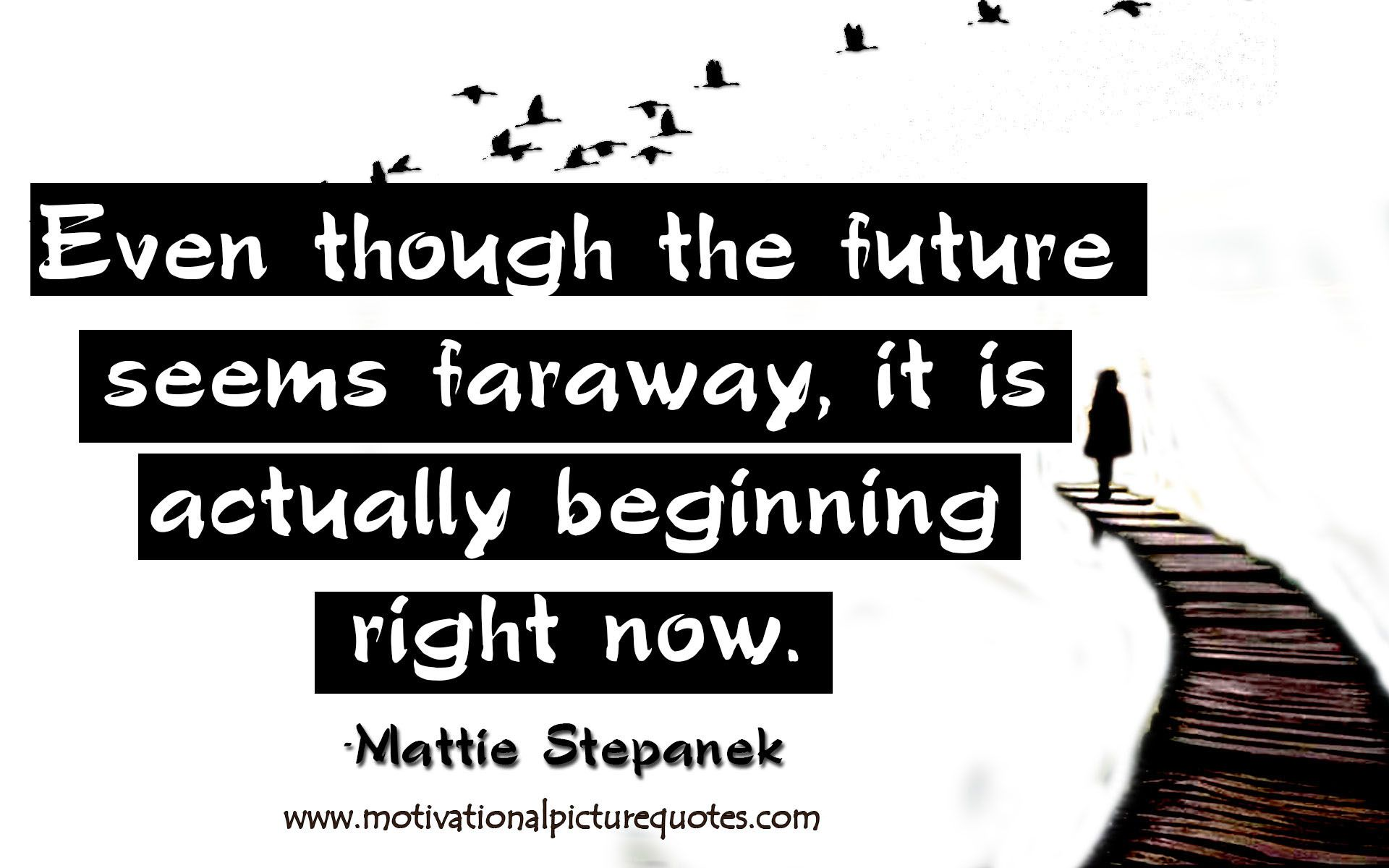 Motivational picture quote about Future Motivational