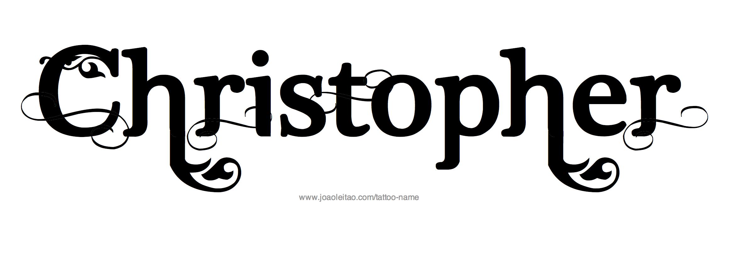 Christopher Name Tattoo Designs Name Tattoos Names Name Tattoo Designs