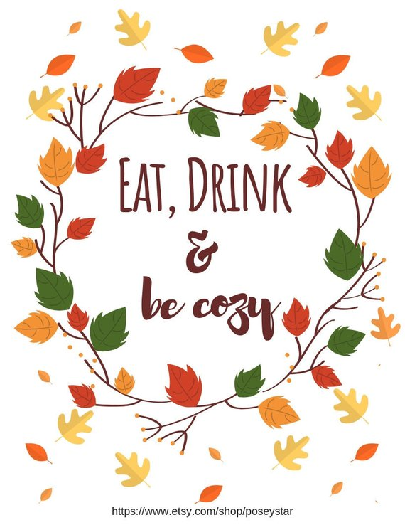 Eat, Drink & Be Cozy Fall Instant Download Digital Print Thanksgiving Quote Autumn Decor