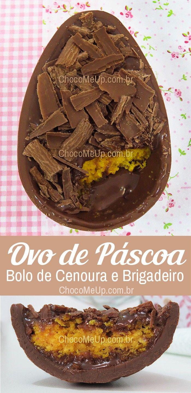 Photo of Ovo de Páscoa Recheado com Bolo de Cenoura e Brigadeiro – Receitas ChocoMeUp!