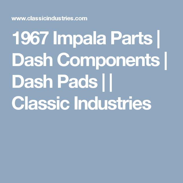 1967 Impala Parts   Dash Components   Dash Pads     Classic
