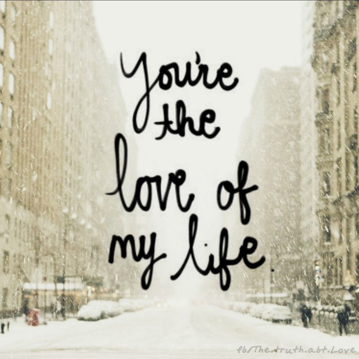 Inspirational Quotes About Life And Love: Love Of My Life Love Quotes Life Quotes Winter