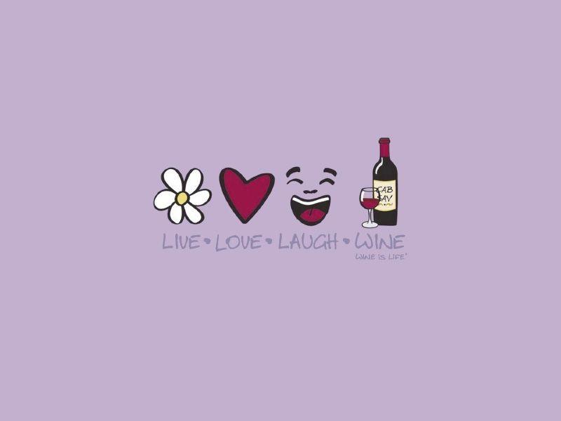 Live, Love, Laugh, Wine - Wine is Life