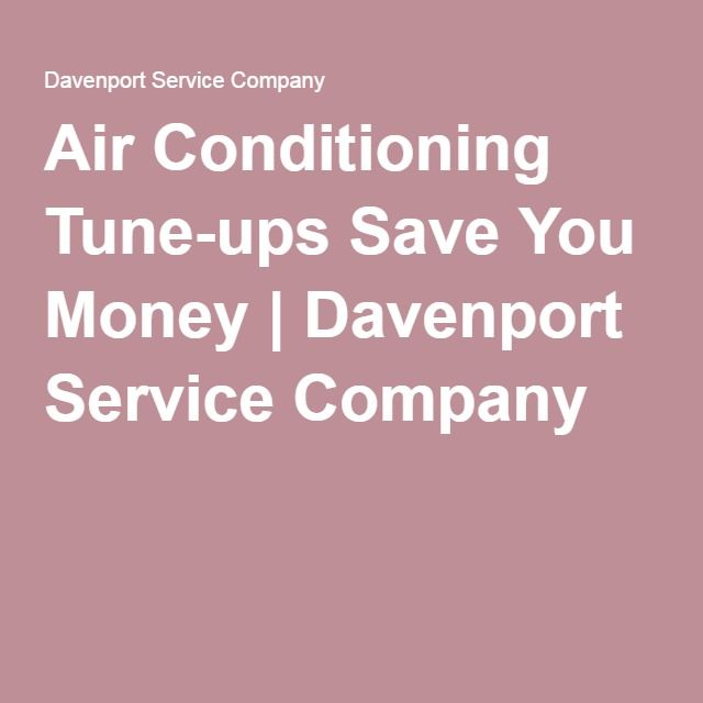 Air Conditioning Tune Ups Save You Money Tune Save Your Money Save