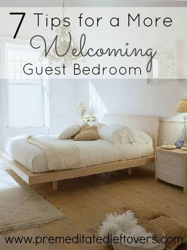 7 Tips For A More Welcoming Guest Bedroom  These Small Touches Will Help  You Create