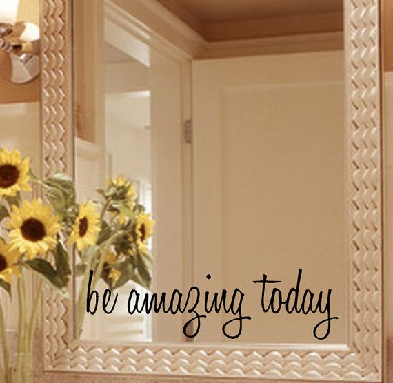 Use A Whiteboard Erasable Marker On Your Mirror To Write Quote That Inspires You Then Can Read It Every Morning As Get Ready For Day