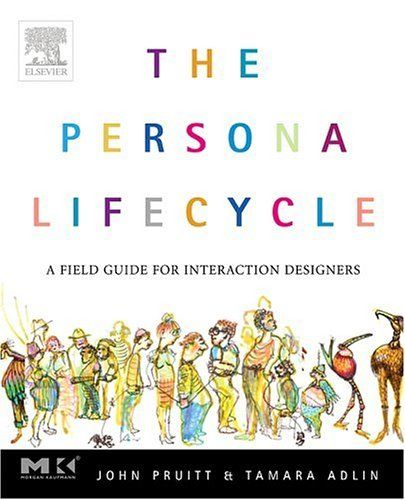 the persona lifecycle  a field guide for interaction