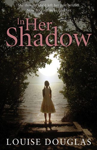 'In Her Shadow': Louise Douglas has written a brilliant novel that is part ghost story, part psychological thriller