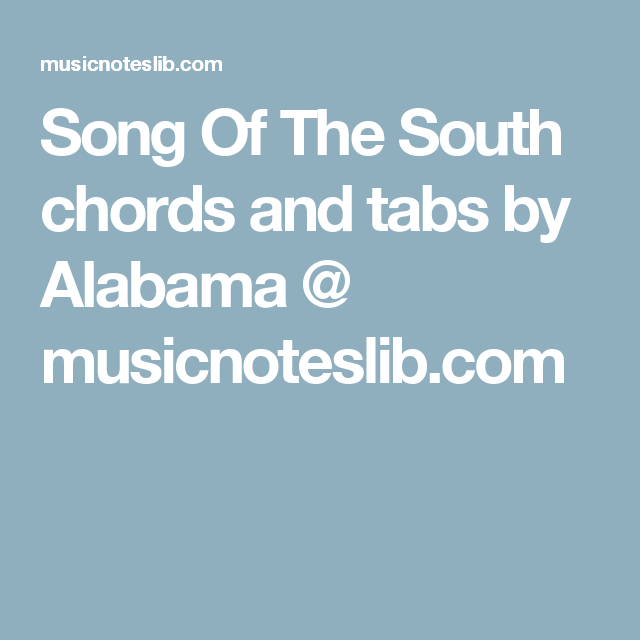 Song Of The South chords and tabs by Alabama @ musicnoteslib.com ...