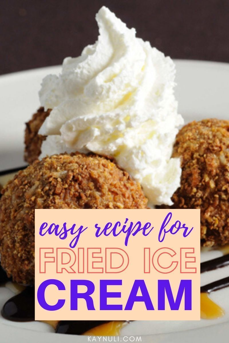 How To Make Fried Ice Cream - KAYNULI in 2020 | Fried ice ...