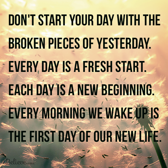 New Day New Beginning New Life Inspirational Quotes Quotes Inspirational Words