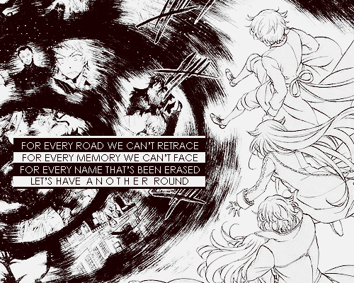 """Pandora Hearts quote """"For every road we can't retrace, For every memory we can't face, For every name that's been erased, Lets have another round"""""""
