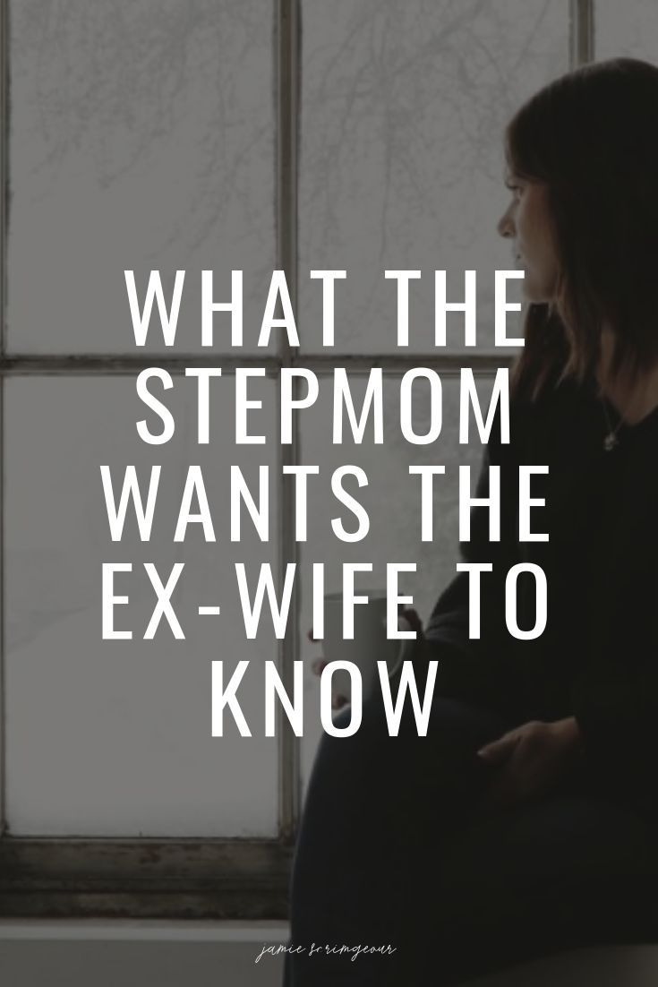 What the stepmom wants the ex-wife to know... and what the ex-wife says back! — Jamie Scrimgeour