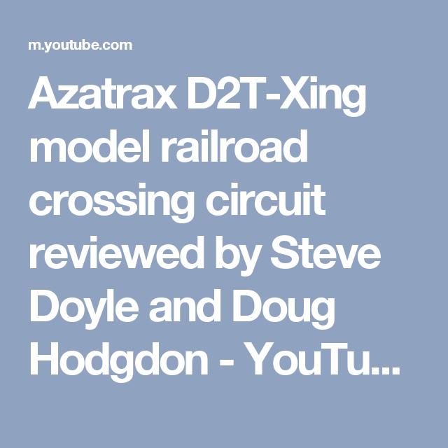 Azatrax D2T-Xing model railroad crossing circuit reviewed by Steve ...