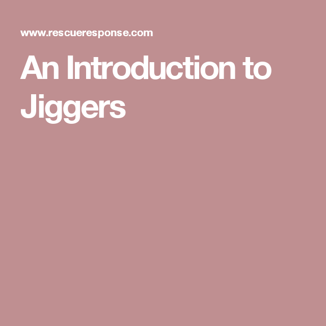 An Introduction to Jiggers