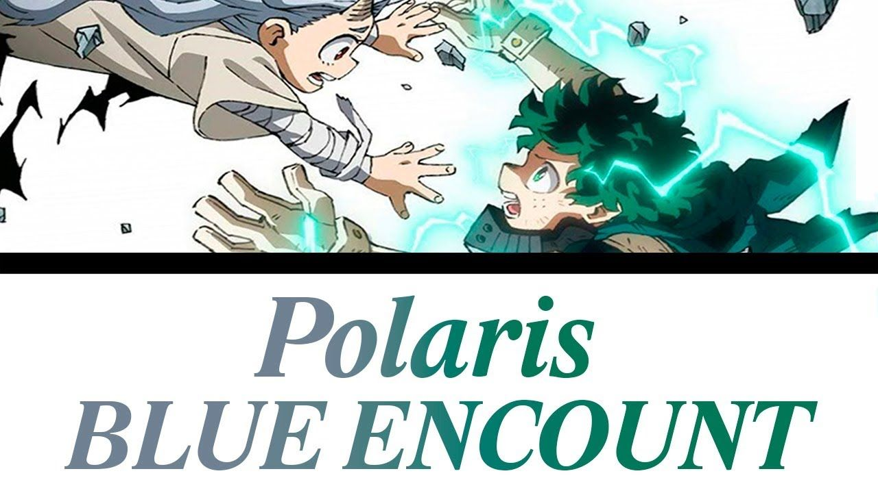 (My Hero Academia Season 4 Opening FULL)「Polaris」 BLUE