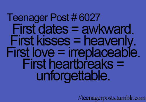 First Dates = Awkward. First Kisses = Heavenly. First Love