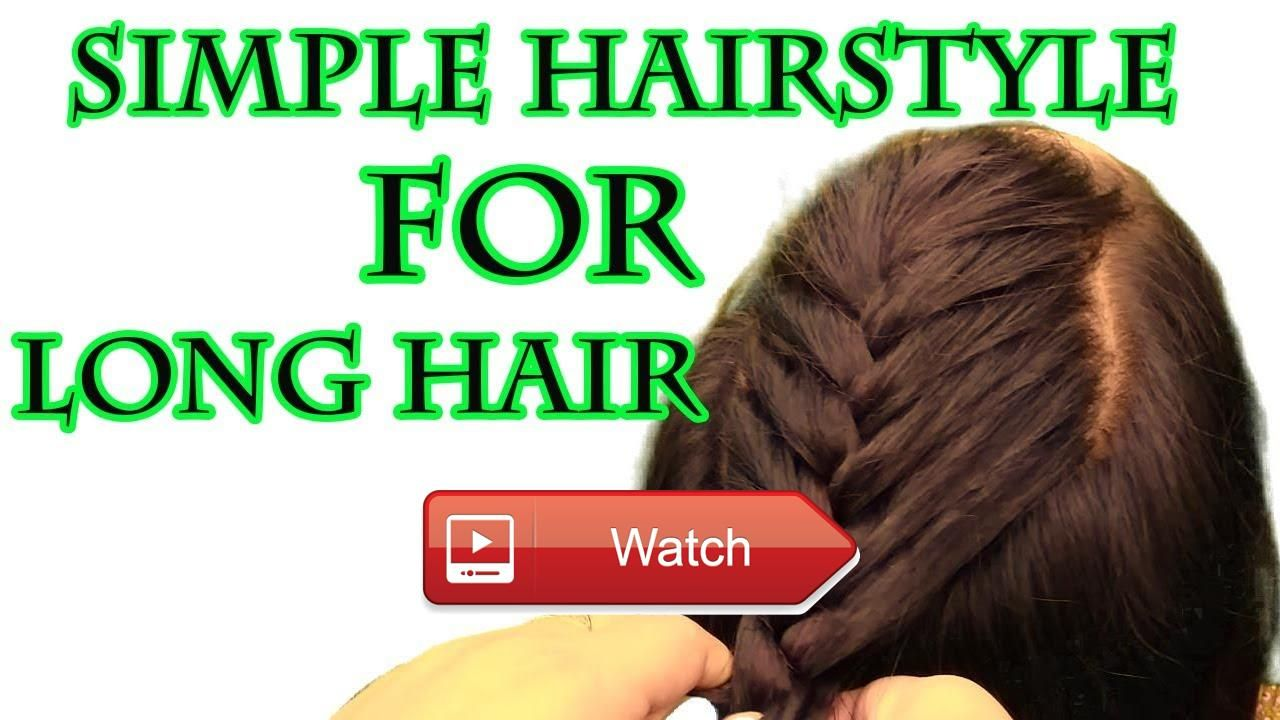 Simple hairstyle for long hair for girls simple hairstyle for long