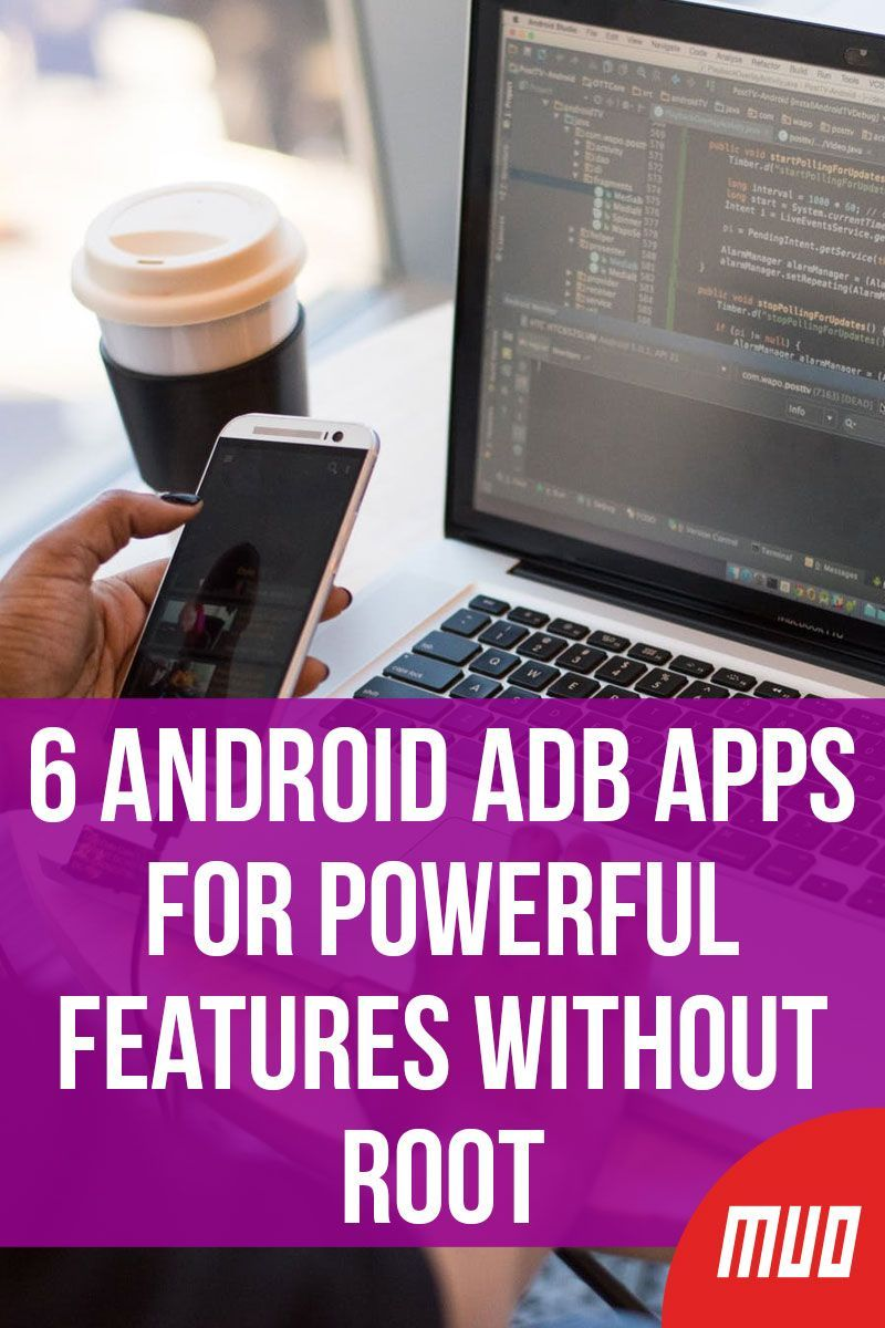 6 Android ADB Apps for Powerful Features Without Root | Android Tips