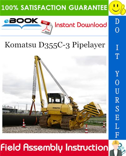Komatsu D355c 3 Pipelayer Field Assembly Manual Komatsu Manual Assembly