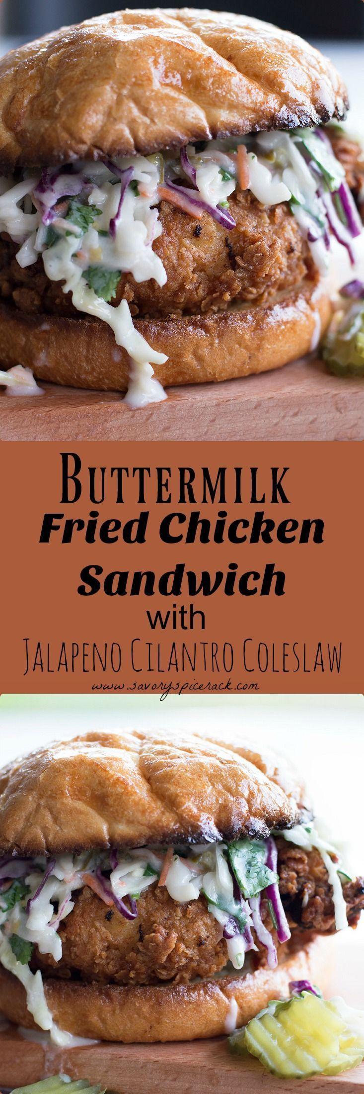 Buttermilk Fried Chicken Sandwich With Cilantro Jalapeno Coleslaw Recipe Buttermilk Fried Chicken Fried Chicken Sandwich Food