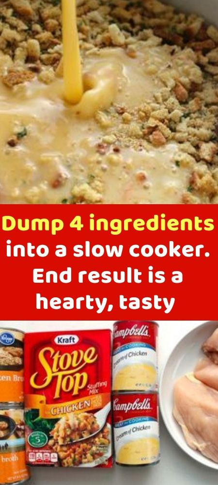 Dump 4 ingredients into a slow cooker. End result is a hearty, tasty chicken and stuffing I made this super Easy Slow Cooker Chicken and Stuffing this weekend and I think it may just be my #slowcookerchicken