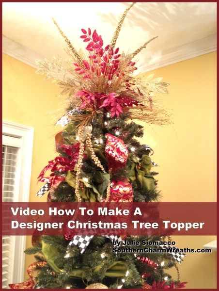 How To Make A Christmas Tree Topper Southern Charm Wreaths