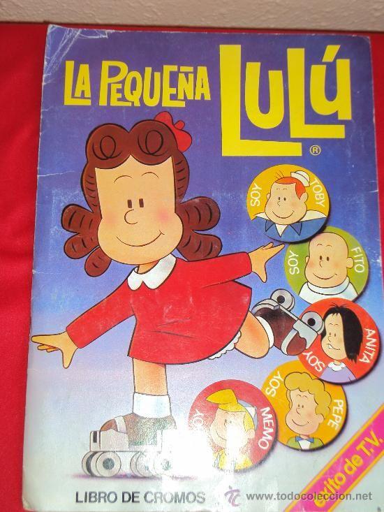 Album Cromos La Pequena Lulu Dibujos De La Infancia Recuerdos De La Infancia La Pequena Lulu