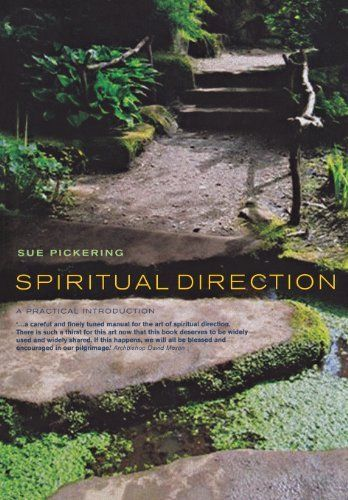 Spiritual Direction: A practical introduction: A Practical Introduction by Sue Pickering, http://www.amazon.co.uk/gp/product/1853118850/ref=as_li_qf_sp_asin_il_tl?ie=UTF8&camp=1634&creative=6738&creativeASIN=1853118850&linkCode=as2&tag=spiritualityc-21