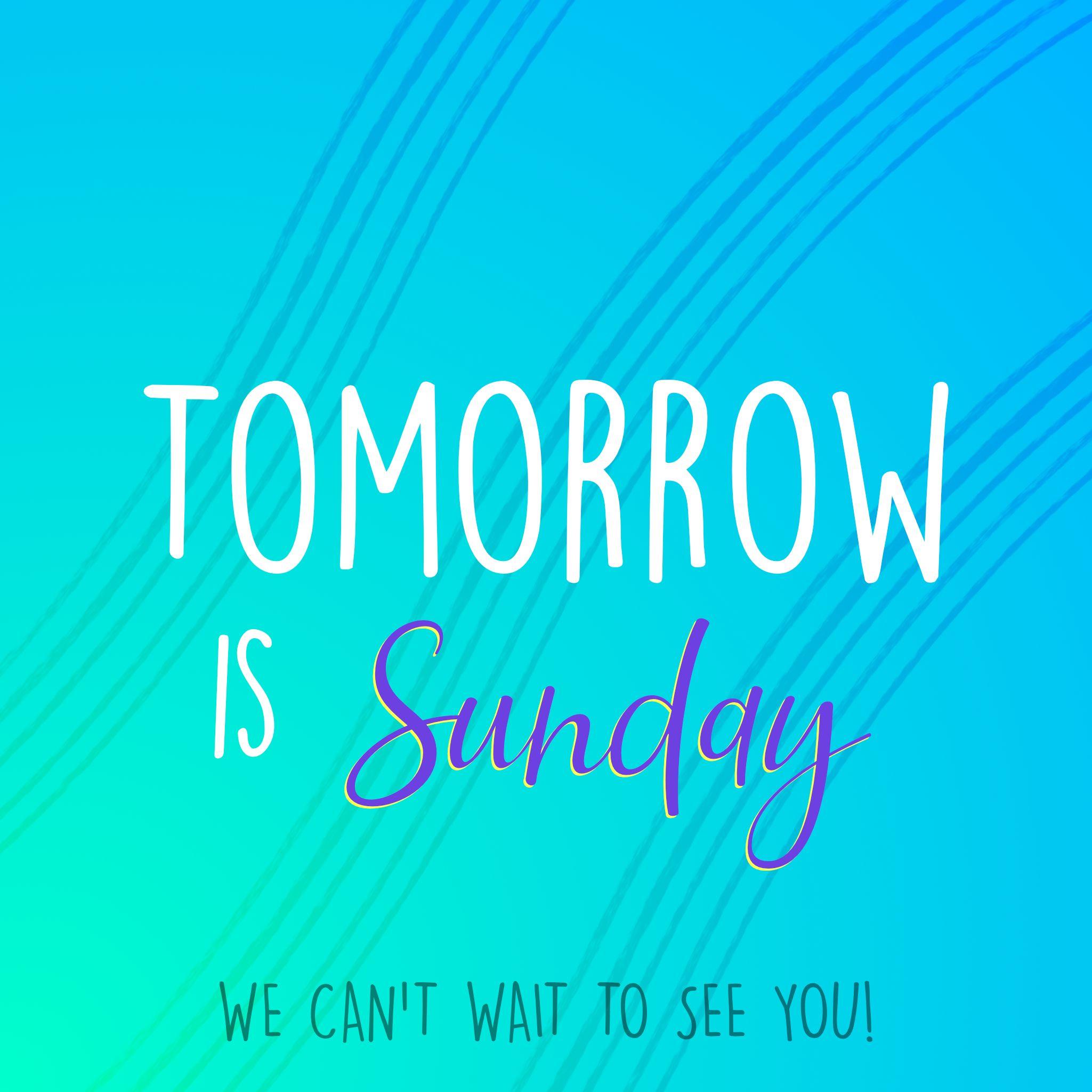 Tomorrow Is Sunday Social Media Help Social Media Church Social Media