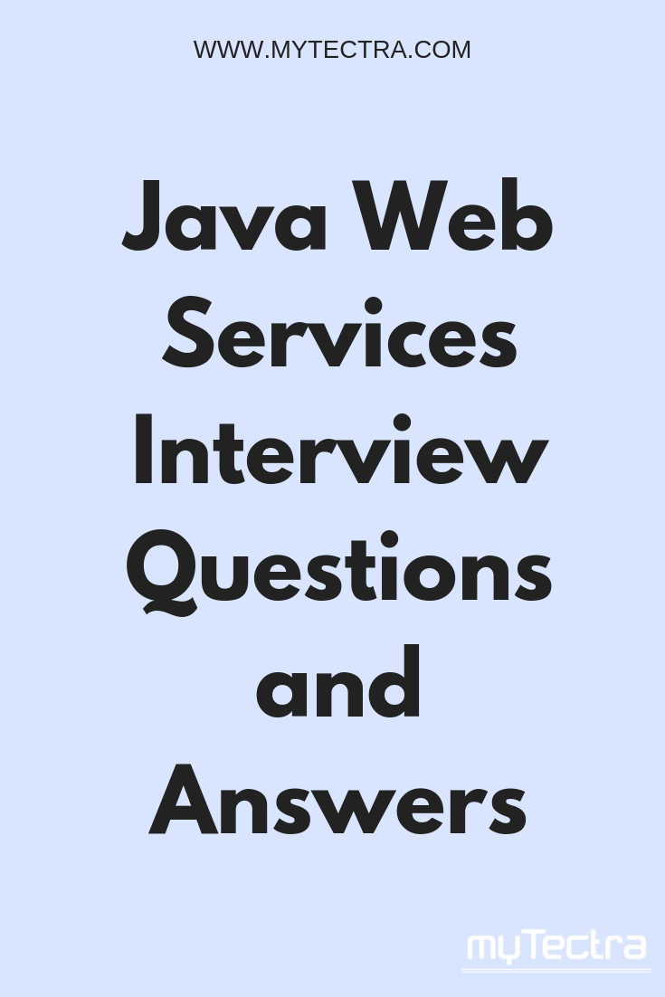 Java Web Services Interview Questions And Answers Web Services Are Client And Ser Interview Questions And Answers Interview Questions This Or That Questions