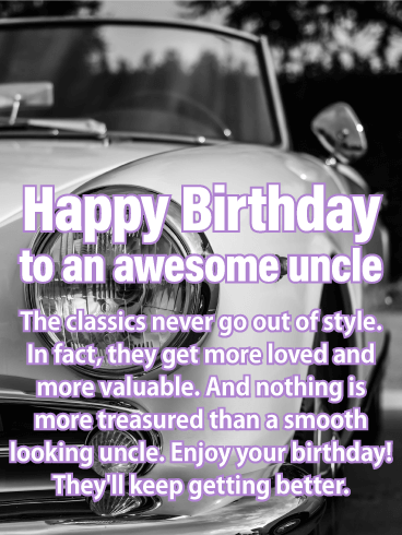 Classic Never Go Out Happy Birthday Card For Uncle Birthday Greeting Cards By Davia Birthday Wishes For Uncle Uncle Birthday Birthday Quotes For Him
