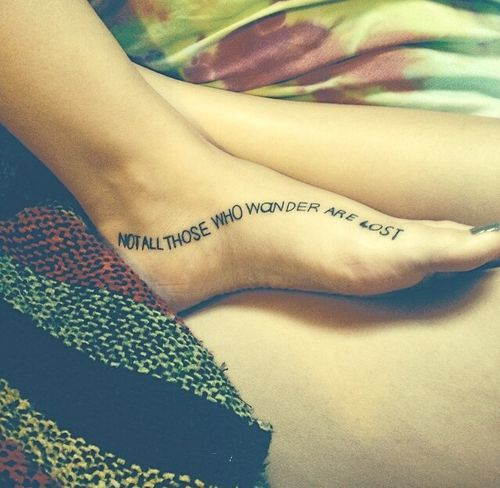 Not All Those Who Wander Are Lost Tattoo Foot Not Alll Those Who Wander Are Lost Quote Tattoo Foot Lost Tattoo Tattoo Quotes Foot Tattoos
