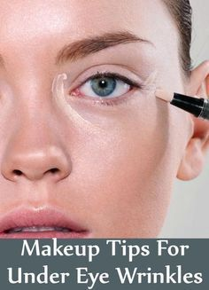 simple makeup tips for under eye wrinkles
