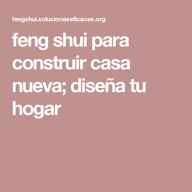 Feng shui para construir casa nueva dise a tu hogar tibet pinterest feng shui hogar y ba os Feng shui limpiar casa malas energias