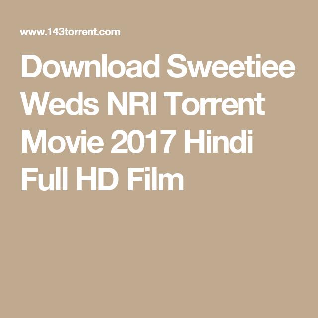 Sweetiee Weds NRI full movie in hindi torrent download
