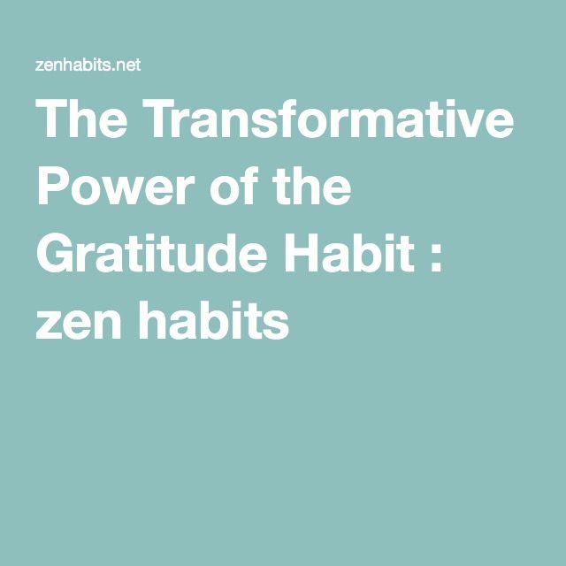 The Transformative Power of the Gratitude Habit : zen habits